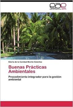 Buenas Prácticas Ambientales: Procedimiento integrador para la gestión ambiental