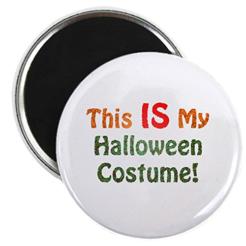 CafePress - This Is My Halloween Costume! Magnet - 2.25