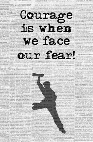 [B.O.O.K] Courage is When We Face Our Fear!: Blank Journal and Broadway Musical Gift WORD