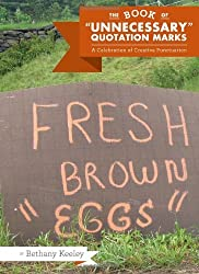 The Book of Unnecessary Quotation Marks: A Celebration of Creative Punctuation by Bethany Keeley (2010-07-14)