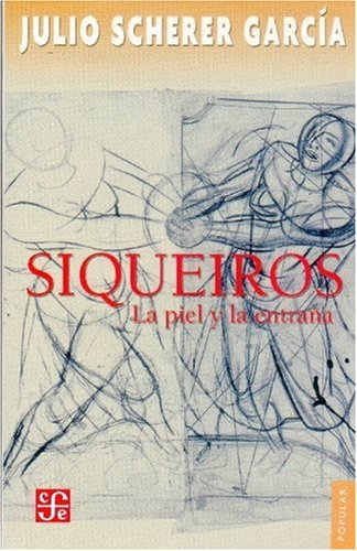 Read Online Siqueiros. La piel y la entraña (Popular) (Spanish Edition) PDF