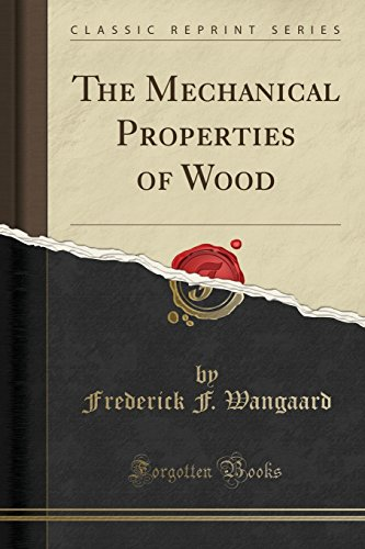 The Mechanical Properties Of Wood  Classic Reprint