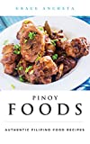 Pinoy Foods: Authentic Filipino Food Recipes
