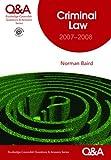 Qa Criminal Law 2007-2008, Baird, 0415424054