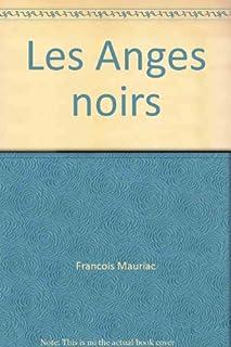 Les anges noirs, Mauriac, François
