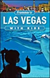Frommer's Las Vegas with Kids, Bob Sehlinger and Sehlinger, 047043208X