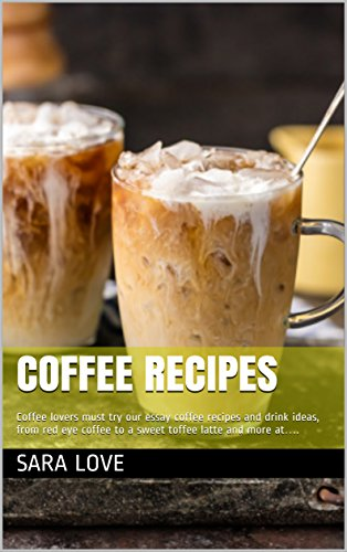Coffee Recipes : Coffee lovers must try our essay coffee recipes and drink ideas, from red eye coffee to a sweet toffee latte and more at....