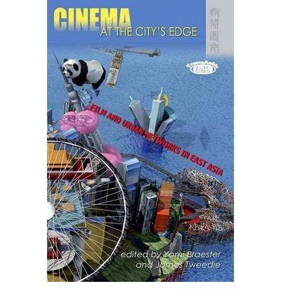 Cinema at the City's Edge: Film and Urban Networks in East Asia (TransAsia: Screen Cultures (Paperback)) (Paperback) - Common