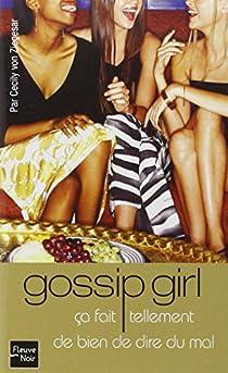 Gossip Girl, Tome 1 : Ca fait tellement de bien de dire du mal par Ziegesar