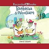 Baabwaa & Wooliam: A Tale of Literacy, Dental Hygeine, and Friendship