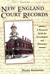 New England Court Records: A Research Guide for Genealogists And Historians by Diane Rapaport (2006-02-06)