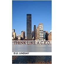Think Like a C.E.O.