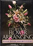 The Book of Flower Arranging, Mary Forsell, 0894715275