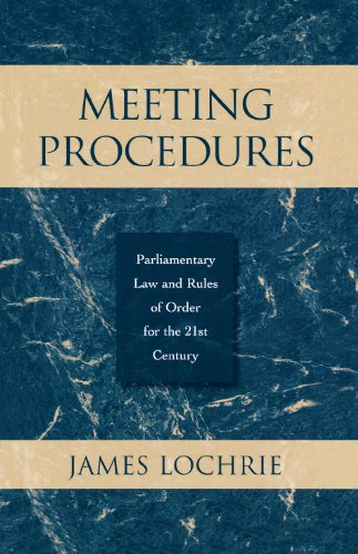 Download Meeting Procedures: Parliamentary Law and Rules of Order for the 21st Century Pdf