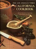 The Los Angeles Times California Cookbook, Los Angeles Times Editors, 0810912775