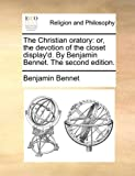 The Christian Oratory, Benjamin Bennet, 1140764675