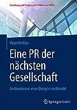 Eine PR der Nächsten Gesellschaft : Ambivalenzen Einer Disziplin Im Wandel, Winkler, Peter, 3658051825