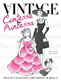 The Vintage Contessa and Princessa, Donae Cangelosi Chramosta, 0985470569