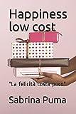 """Happiness low cost: """"La felicità costa poco"""""""