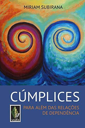 Cúmplices: Para além das relações de dependência