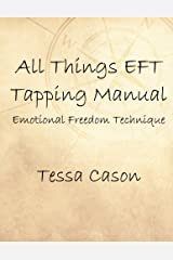 All Things EFT Tapping Manual: Emotional Freedom Technique Paperback