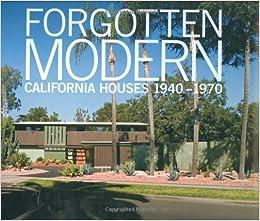 Forgotten Modern: California Houses 1940-1970