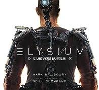 Elysium : L'univers du film par Mark Salisbury