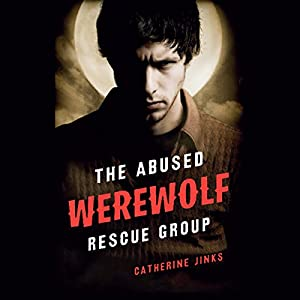 The Abused Werewolf Rescue Group Hörbuch