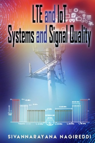 LTE and IoT Systems and Signal Quality by CreateSpace Independent Publishing Platform