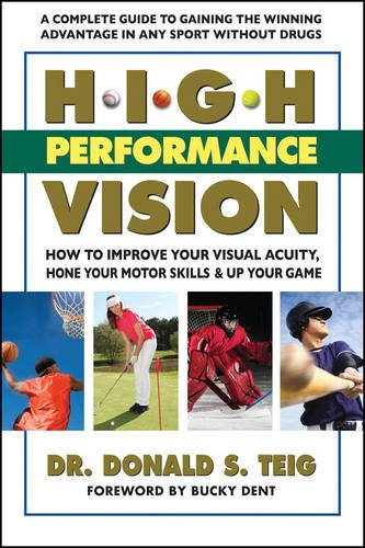 (High Performance Vision: How to Improve Your Visual Acuity, Hone Your Motor Skills and Up Your Game)