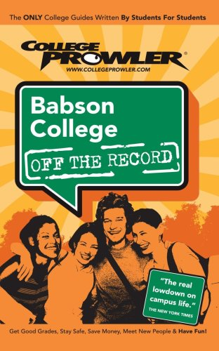 Babson College Ma (College Prowler: Babson College Off the Record)