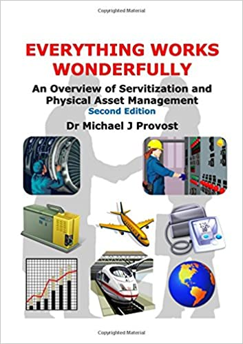Audio libri online gratuiti senza download Everything Works Wonderfully: An Overview of Servitization and Physical Asset Management RTF