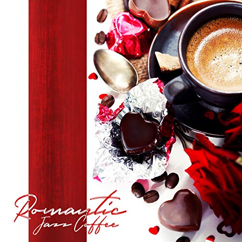 Romantic Jazz Coffee: Sexual Melodies for Sex, Sexy Sounds at Night, Making Love, Smooth Jazz for Two, Sensual Saxophone for Relax, Ambient Jazz