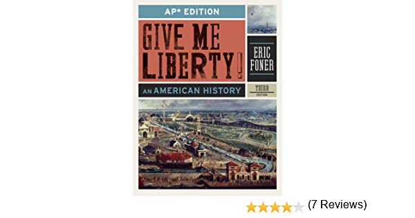 Amazon give me liberty an american history ap third edition amazon give me liberty an american history ap third edition 9780393919554 eric foner books fandeluxe Gallery