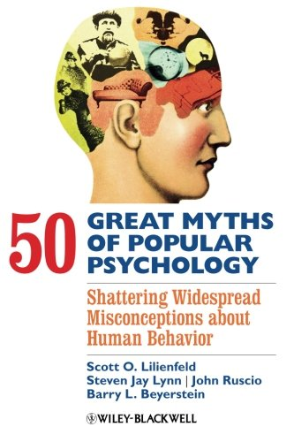 50 Great Myths of Popular Psycho...