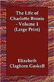 The Life of Charlotte Brontë, Elizabeth Gaskell, 1406821888