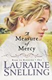 A Measure of Mercy, Lauraine Snelling, 0764206095