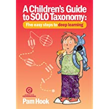 A Children's Guide to SOLO Taxonomy: Five easy steps to deeper learning