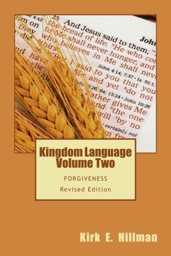 Kingdom Language: Volume Two - Forgiveness by CreateSpace Independent Publishing Platform