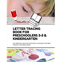 Letter Tracing Book for Preschoolers 3-5 & Kindergarten: ABC Writing Practice For Kids & Alphabet Pictures Toddler Coloring Workbooks