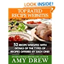 Top Rated Recipe Websites: 52 Recipe Websites with Details of the Types of Recipes Offered By Each One!