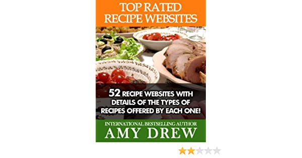 Amazon top rated recipe websites 52 recipe websites with amazon top rated recipe websites 52 recipe websites with details of the types of recipes offered by each one ebook amy drew kindle store forumfinder Image collections