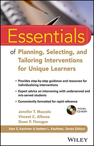 Essentials of Planning, Selecting, and Tailoring Interventions for Unique Learners (Essentials of Psychological Assessment)
