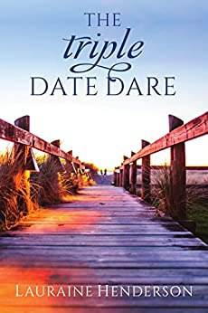 The Triple-Date Dare by [Henderson, Lauraine]