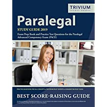 Paralegal Study Guide 2019: Exam Prep Book and Practice Test Questions for the Paralegal Advanced Competency Exam (PACE)