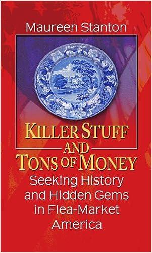 Collections de livres électroniques Kindle Killer Stuff and Tons of Money: Seeking History and Hidden Gems in Flea-Market America (Thorndike Nonfiction) 1410441245 by Maureen Stanton en français MOBI