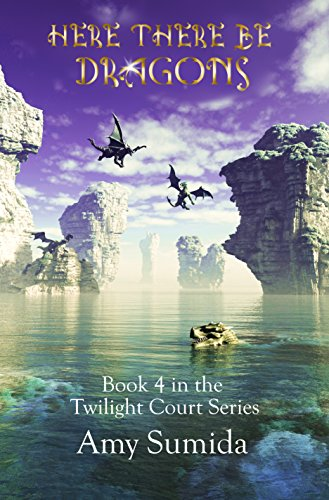 Here There be Dragons : Book 4 in the Twilight Court Series (English Edition)