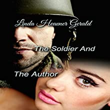 The Soldier and the Author Audiobook by Linda Heavner Gerald Narrated by Onora Fox