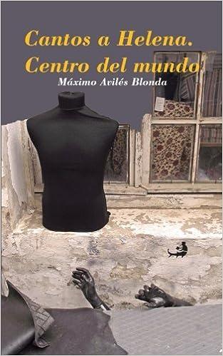 Amazon.com: Cantos a Helena. Centro del mundo (Biblioteca de ...