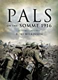 Pals on the Somme 1916, Roni Wilkinson, 1844157652